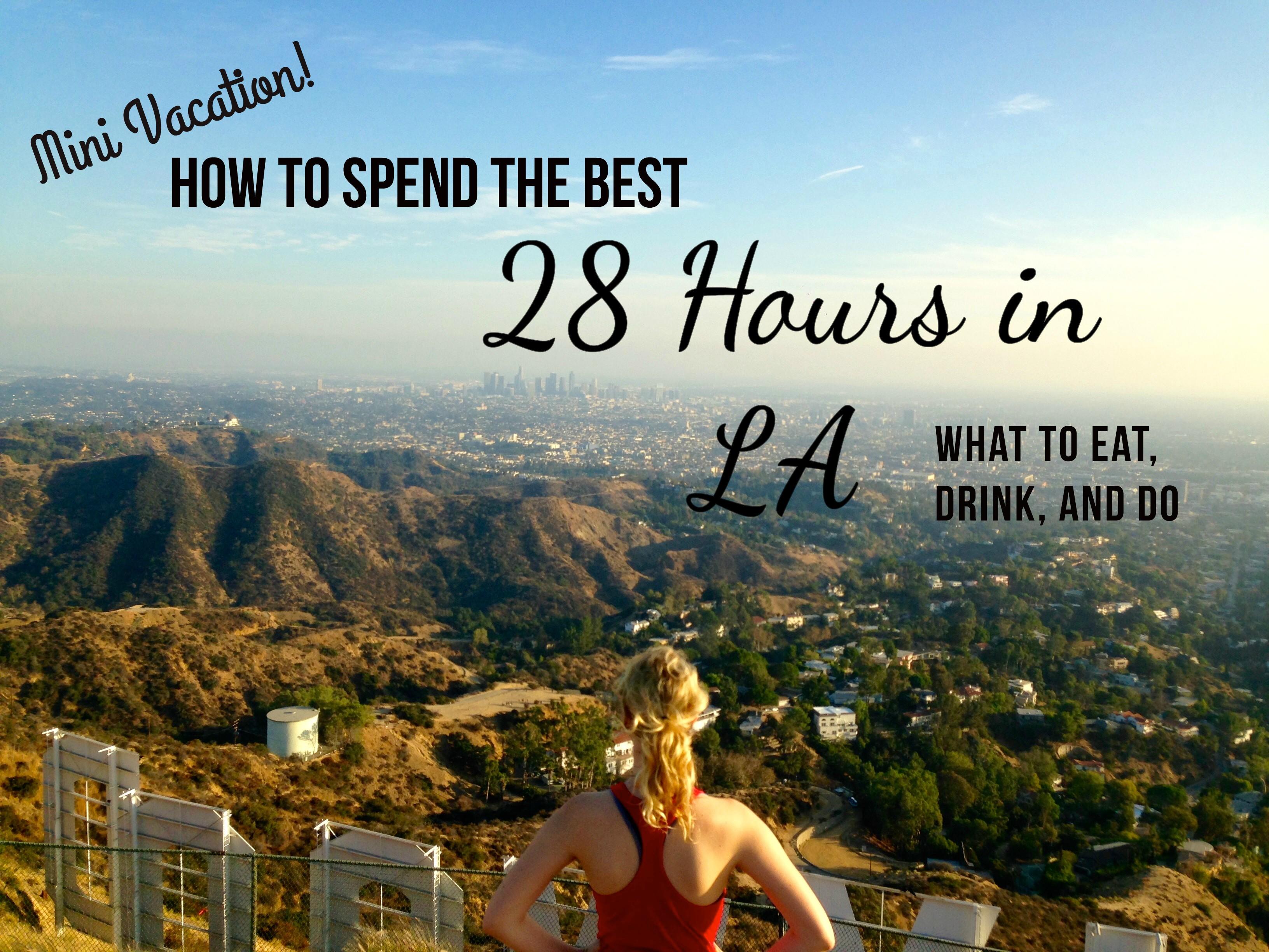 28 hours in LA